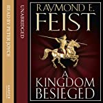 A Kingdom Besieged: Midkemian Trilogy, Book 1 | Raymond E. Feist