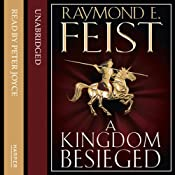 A Kingdom Besieged: Midkemian Trilogy, Book 1 | Raymond E. Feist