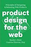Product Design for the Web, Randy J. Hunt, 0321929039