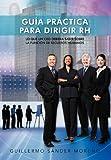 GuÍa PrÁCtica para Dirigir Rh, Guillermo Sander Moreno, 1463339089