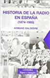 img - for Historia de la radio en Espana / History of Radio in Spain (Signo E Imagen) (Spanish Edition) book / textbook / text book