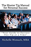The Master Tip Manual for Personal Success, Nichelle Womack, 1494228378