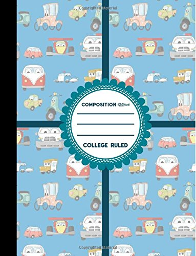"Download Composition Notebook: College Ruled: Diary For Boys, Journals For Women, College Ruled Paper, Cute Cars & Trucks Cover, 8.5"" x 11"", 200 Pages, 100 Sheets (Volume 31) pdf epub"
