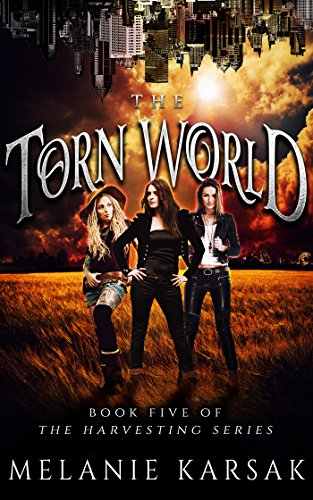 The Torn World: The Harvesting Series Book 5 by [Karsak, Melanie]