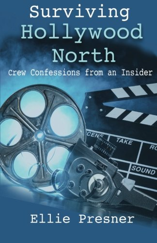 Download Surviving Hollywood North: Crew Confessions from an Insider ebook