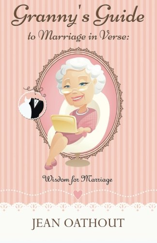 Granny's Guide to Marriage in Verse (Christian Marriage, Counseling, & Help) (Volume 1)