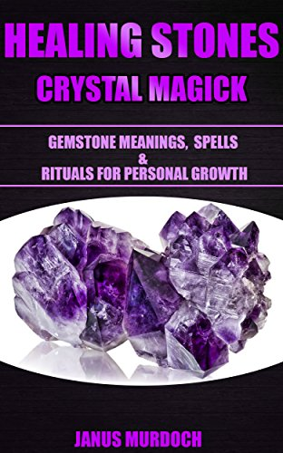 Healing stones crystal magick gemstone meanings spells and healing stones crystal magick gemstone meanings spells and rituals for personal growth by fandeluxe Choice Image