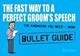 The Fast Way to a Perfect Groom's Speech: Bullet Guides, Matt Avery, 1444138936