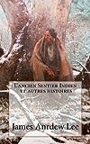 L' ancien Sentier Indien et Autres Histoires, James Lee, 1494413620