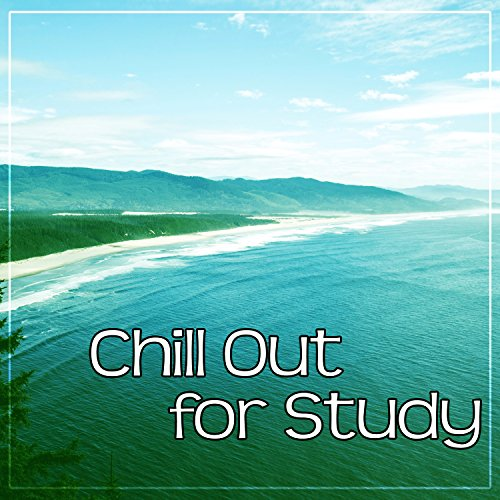 chill out for study easy listening chill out music soft