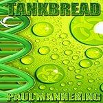 Tankbread   Paul Mannering
