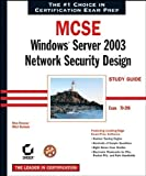 img - for MCSE: Windows(r) Server 2003 Network Security Design Study Guide (70-298) by Brian Reisman (2004-05-19) book / textbook / text book
