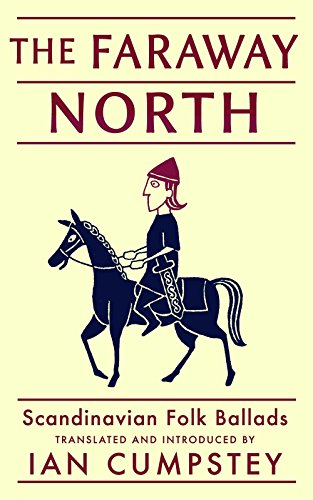 The Faraway North: Scandinavian Ballads by [Cumpstey, Ian]