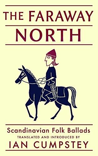 The Faraway North: Scandinavian Ballads by [Cumpstey, Ian]