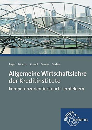 Allgemeine Wirtschaftslehre der Kreditinstitute Taschenbuch – 21. August 2015 Michael Devesa Petra Durben Günter Engel Viktor Lüpertz