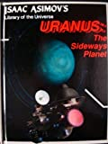 Uranus, the sideways planet (Isaac Asimov's library of the universe)