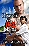 : Heaven on Hell Island: An Enemies to Lovers Romance