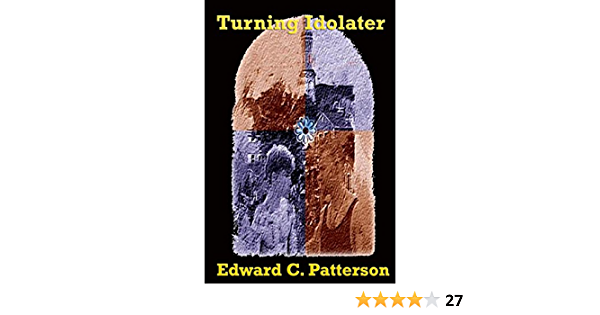 Read Turning Idolater By Edward C Patterson