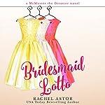 Bridesmaid Lotto | Rachel Astor