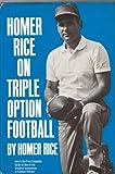 Homer Rice on Triple Option Football, Homer Rice, 0133945936