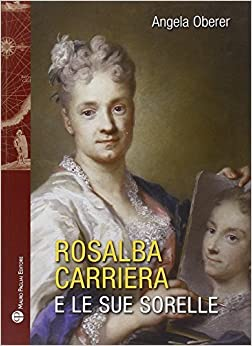 Rosalba Carriere e le sue sorelle by Angela Oberer (2014-05-01)