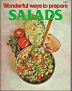 Wonderful Ways to Prepare Salads by Various