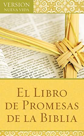 El Libro de Promesas de la Biblia: The Bible Promise Book (Spanish