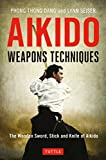 img - for Aikido Weapons Techniques: The Wooden Sword, Stick and Knife of Aikido book / textbook / text book