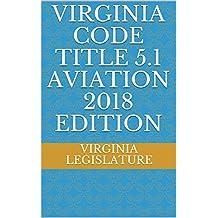 VIRGINIA CODE TITLE 5.1 AVIATION 2018 EDITION