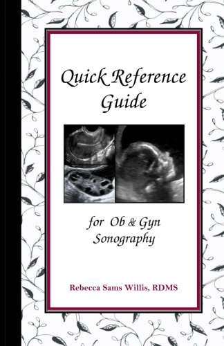 Quick Reference Guide for Ob & Gyn (Ob Gyn Ultrasound)