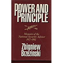 Power and Principle: Memoirs of the National Security Adviser, 1977-1981