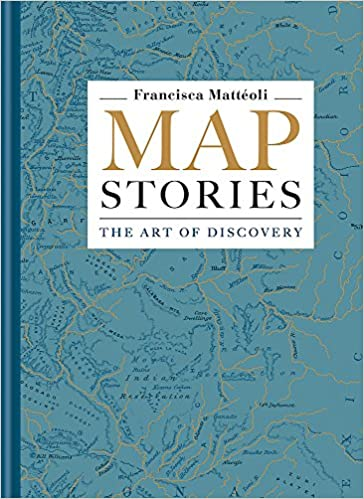 Map Stories: The Art of Discovery: Francisca Matteoli ... on historical world map, adventure map, flying horse map, smithsonian map, the china map, international space station map, daybreak map, dayton street map, ancient world map, graceland map, best africa map, longfellow map, national geographic us map, yarmouth ma map, escape map, the physical world map, abbey road map, voyageur map, montauk village map, united states weather map,