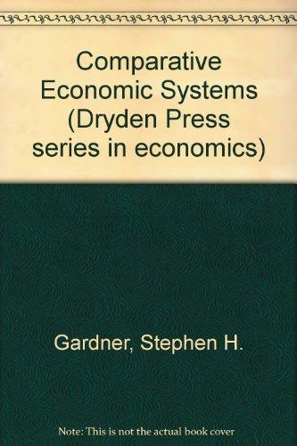 Comparative Economic Systems (The Dryden Press series in economics)