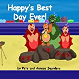 Happy's Best Day Ever, Pete A. J. Saunders, 1482709058