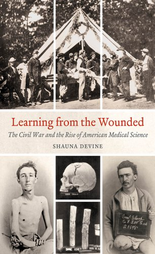Learning from the Wounded: The Civil War and the Rise of American Medical Science (Civil War America) Pdf