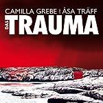 Das Trauma | Camilla Grebe,Åsa Träff