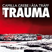 Das Trauma | Camilla Grebe, Åsa Träff