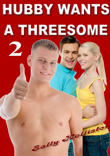 Hubby wants a threesome