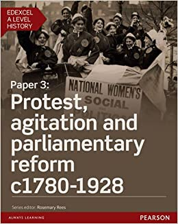 Edexcel A Level History, Paper 3: Protest, agitation and parliamentary reform c1780-1928 Student Book + ActiveBook (Edexcel GCE History 2015)