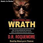 Wrath: Wrath Trilogy, Book 1 | D. R. Roquemore