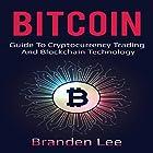 Bitcoin: Guide to Cryptocurrency Trading and Blockchain Technology Hörbuch von Branden Lee Gesprochen von: William Bahl