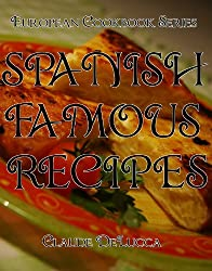 European Cookbook Series: Spanish Famous Recipes (English Edition)