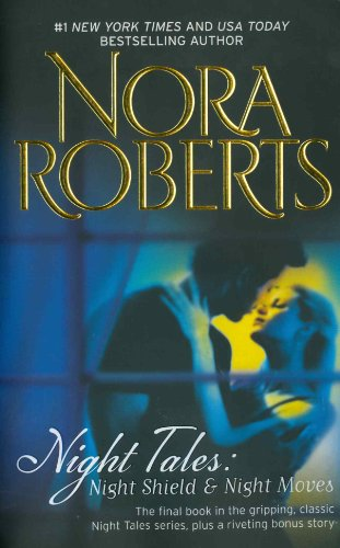 Night Tales: Night Shield and Night Moves by Nora Roberts