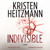 Indivisible: A Novel | Kristen Heitzmann