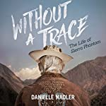 Without a Trace: The Life of Sierra Phantom | Danielle Nadler