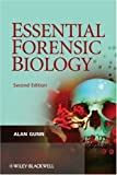 Essential Forensic Biology, Alan Gunn, 0470758031