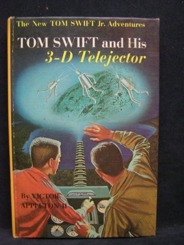 Tom Swift and His 3-D Telejector (The New Tom Swift, Jr., adventures, 24)