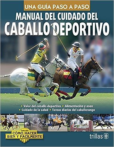 Manual del cuidado del caballo deportivo / Sport Horse Care