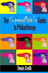 The Supervillain's Guide to Philanthropy