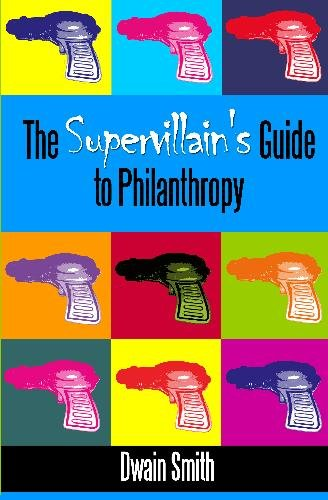 Read Online The Supervillain's Guide to Philanthropy ebook